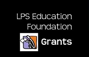 LPS Education Foundation grant program