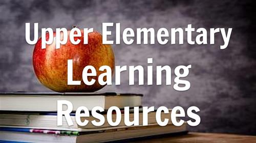 UPPER ELEMENTARY RESOURCES
