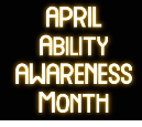 April Ability Awareness Month